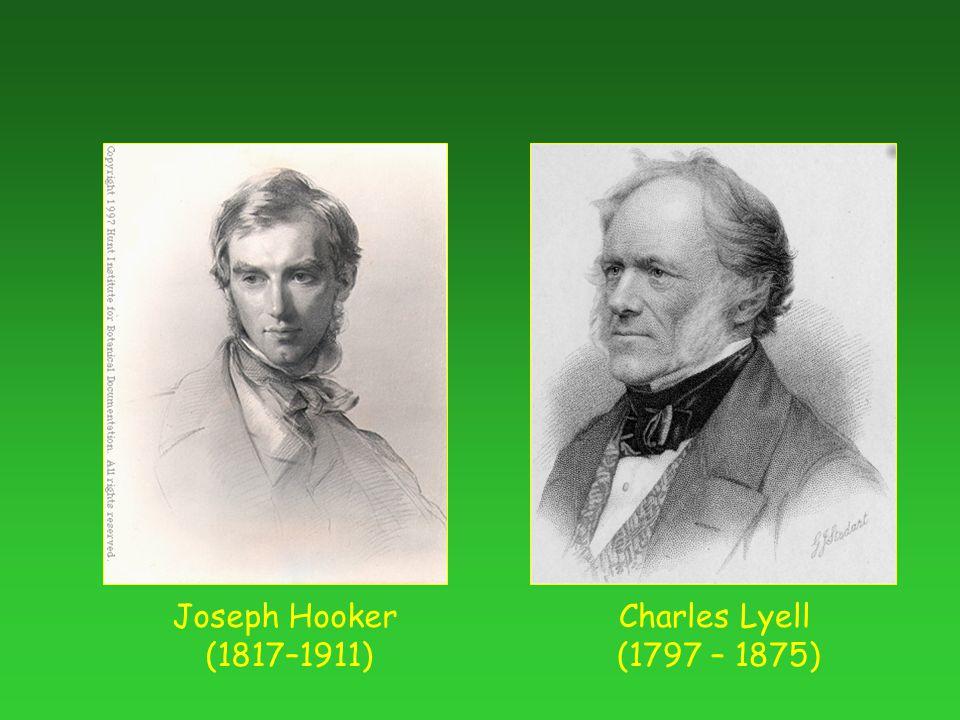 Charles Lyell (1797 – 1875) Joseph Hooker (1817–1911)