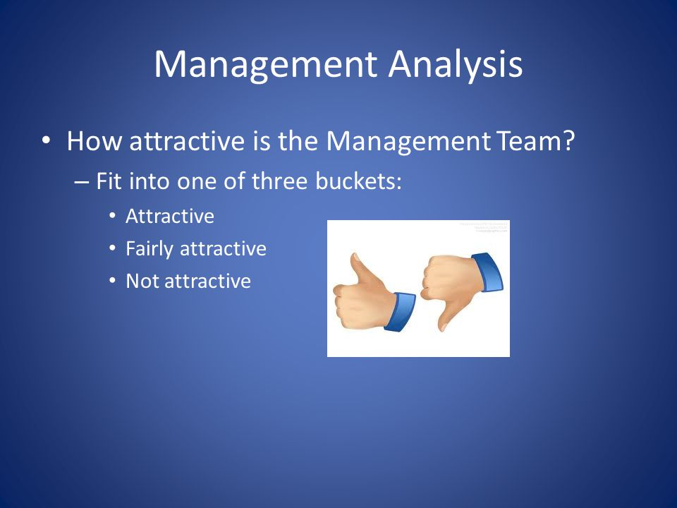 Management Analysis How attractive is the Management Team.