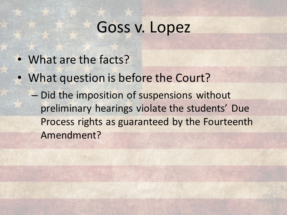 What are the facts? What question is before the Court? – Did the imposition of suspensions without preliminary hearings violate the students' Due Proc