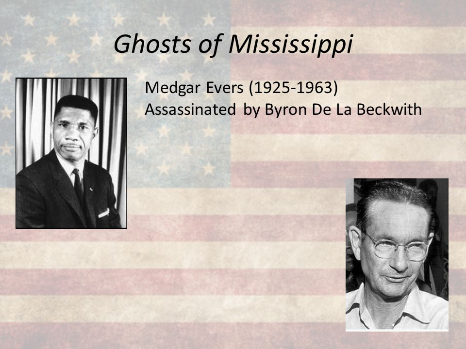 Ghosts of Mississippi Medgar Evers (1925-1963) Assassinated by Byron De La Beckwith