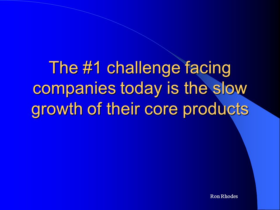 Ron Rhodes The #2 challenge is profitability