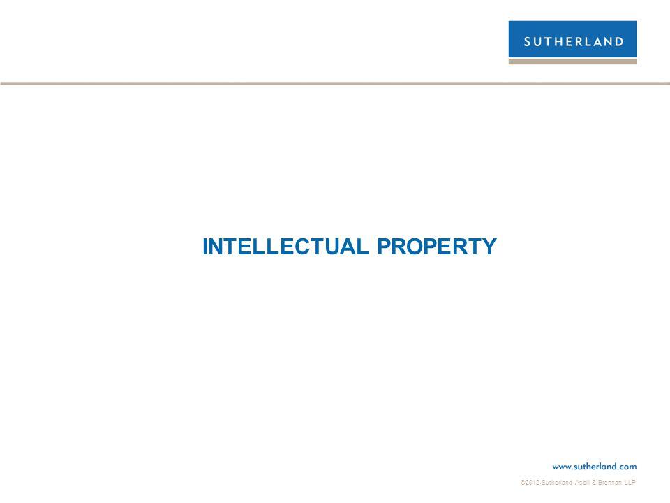 ©2012 Sutherland Asbill & Brennan LLP INTELLECTUAL PROPERTY