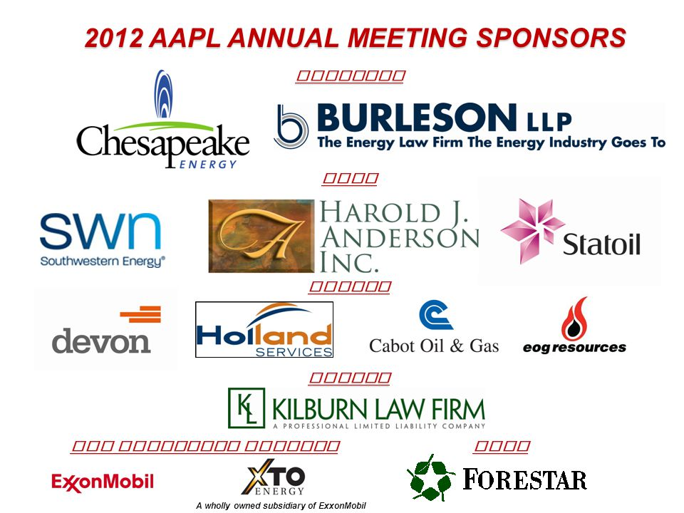 2012 AAPL ANNUAL MEETING SPONSORS PLATINUM GOLD SILVER SAN FRANCISCO SEMINAR GOLF A wholly owned subsidiary of ExxonMobil BRONZE