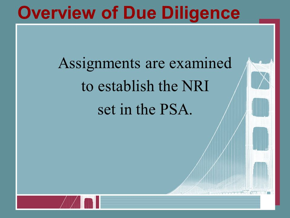 Overview of Due Diligence Assignments are examined to establish the NRI set in the PSA.
