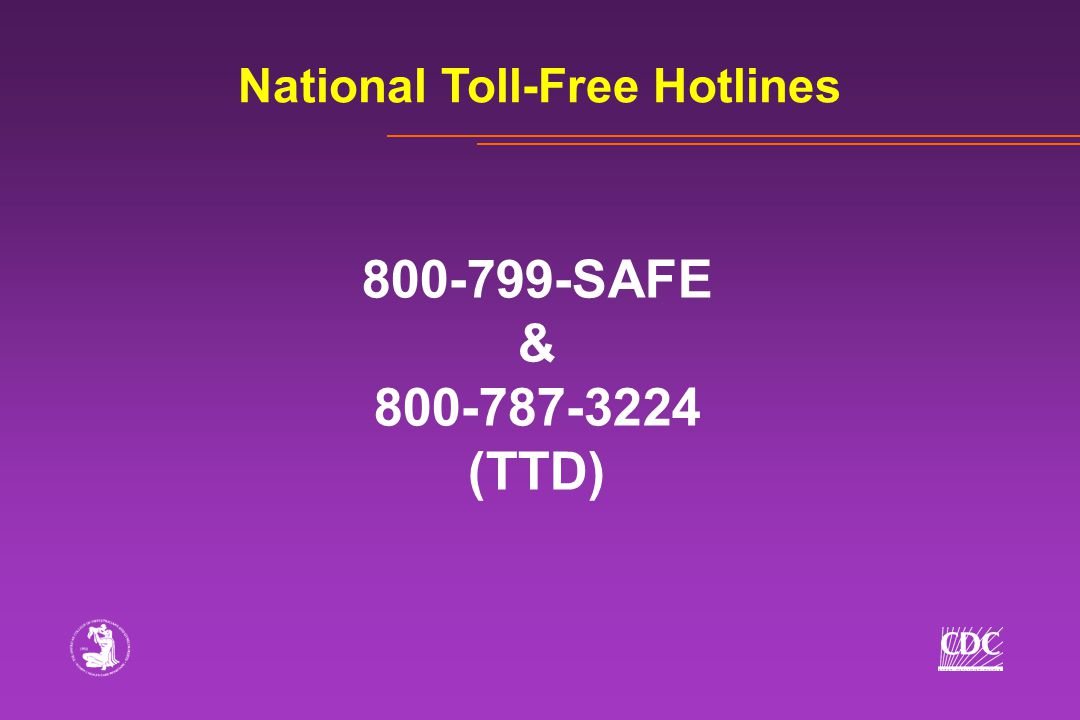 National Toll-Free Hotlines 800-799-SAFE & 800-787-3224 (TTD)