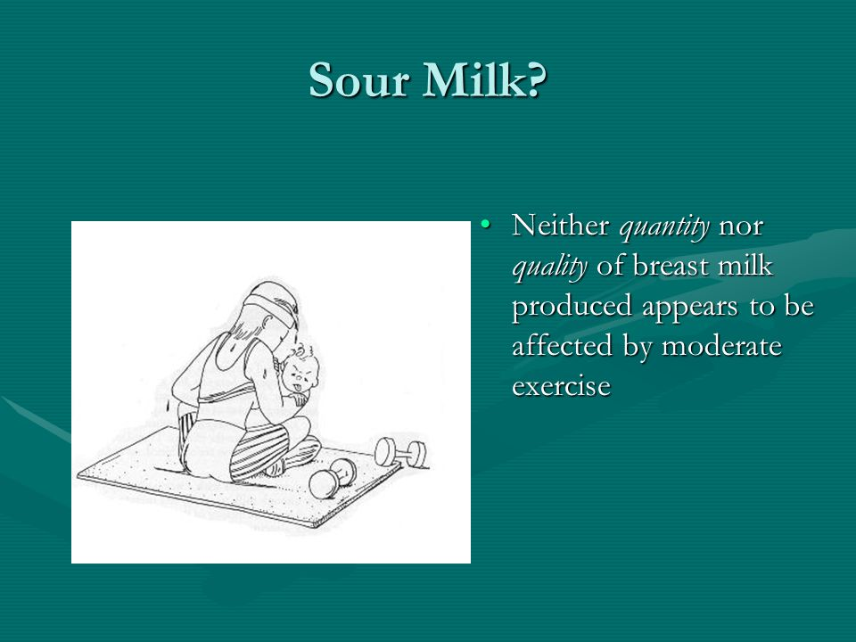 Sour Milk? Neither quantity nor quality of breast milk produced appears to be affected by moderate exercise