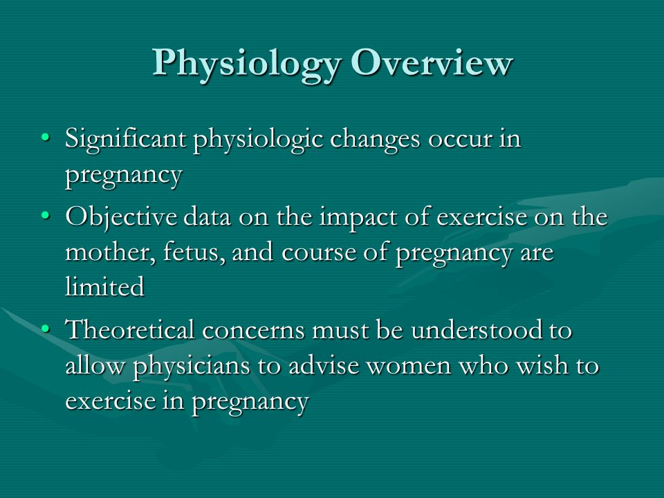 Cardiovascular Both exercise and pregnancy increase:Both exercise and pregnancy increase: –Heart rate –Stroke volume –Cardiac output Theoretical risk: Competing effects on regional blood flow distributionTheoretical risk: Competing effects on regional blood flow distribution –Exercise decreases splanchnic blood flow Doppler US not shown changes in uterine or umbilical artery flowDoppler US not shown changes in uterine or umbilical artery flow –Both glucose and oxygen delivery to placental site is reduced