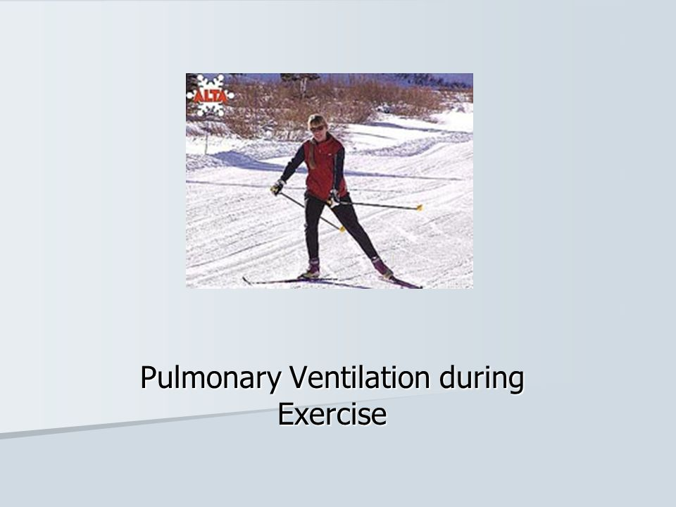 Ventilation in Non-Steady-Rate Exercise Common practice to use bloodless techniques e.g.