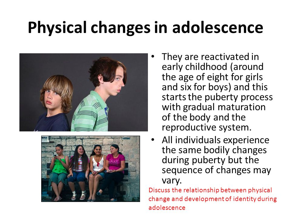 Physical changes in adolescence Until puberty, boys and girls produce roughly the same amount of male hormones (e.g.