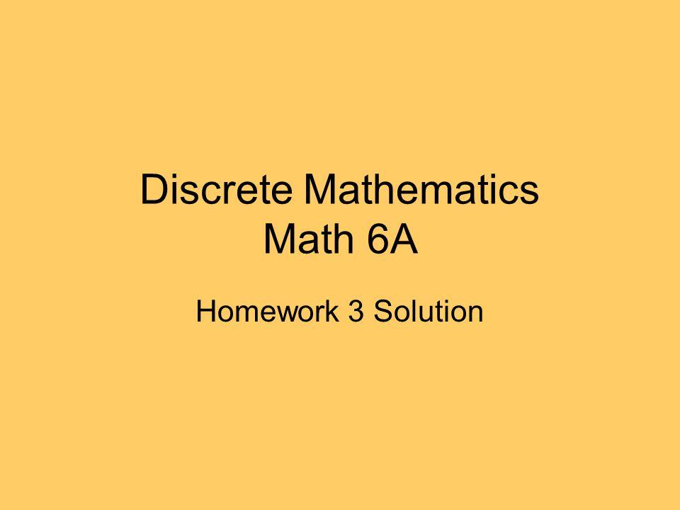 Discrete Mathematics Math 6A Homework 3 Solution
