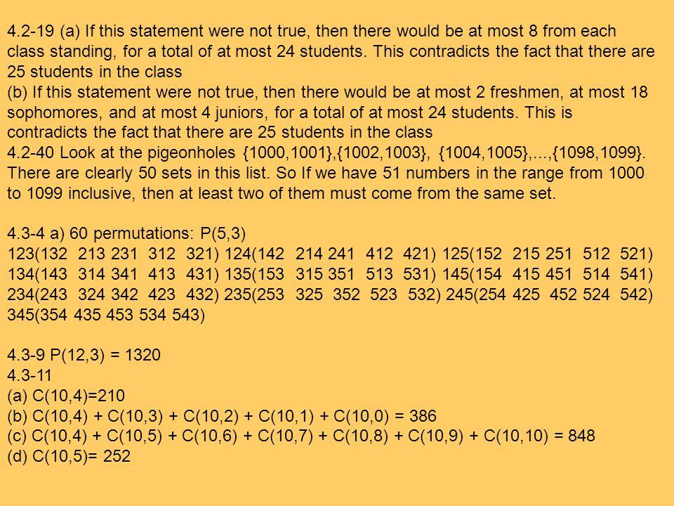 4.3-18 (a)2^8 = 256 (b)C(8,3) = 56 (c)C(8,3) + C(8,4) + C(8,5) + C(8,6) + C(8,7) + C(8,8) = 219 (d)C(8,4) = 70 4.3-40 5.