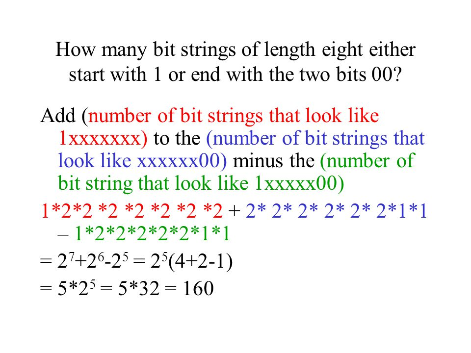How many bit strings of length eight either start with 1 or end with the two bits 00? Add (number of bit strings that look like 1xxxxxxx) to the (numb