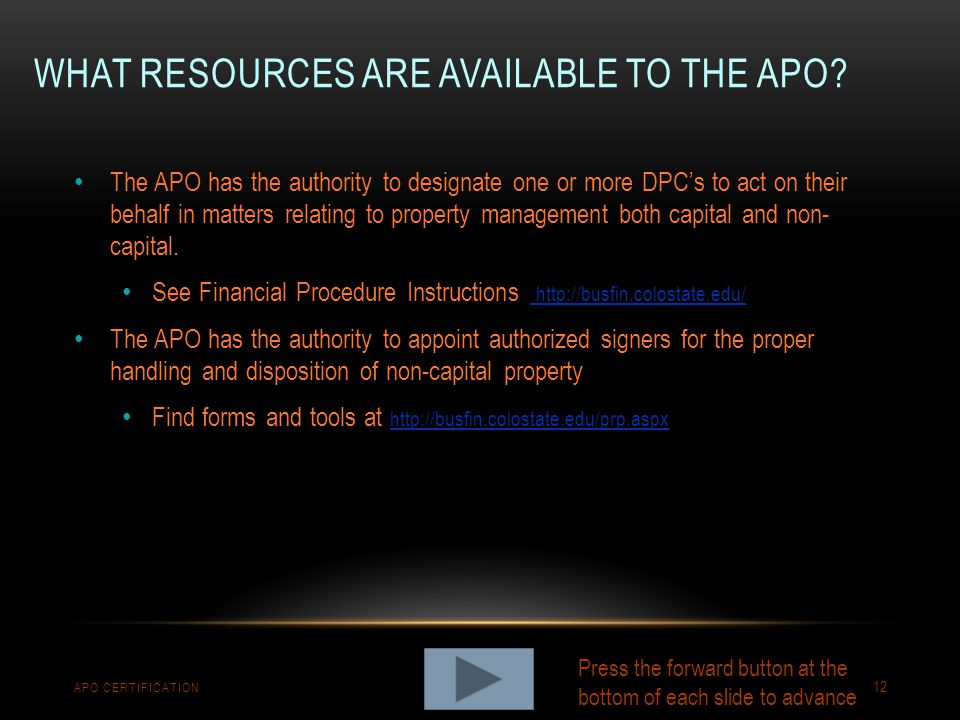 WHAT RESOURCES ARE AVAILABLE TO THE APO? APO CERTIFICATION 12 The APO has the authority to designate one or more DPC's to act on their behalf in matte