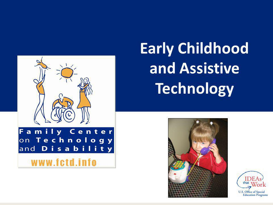 Early Childhood and Assistive Technology