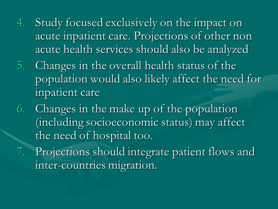4.Study focused exclusively on the impact on acute inpatient care.