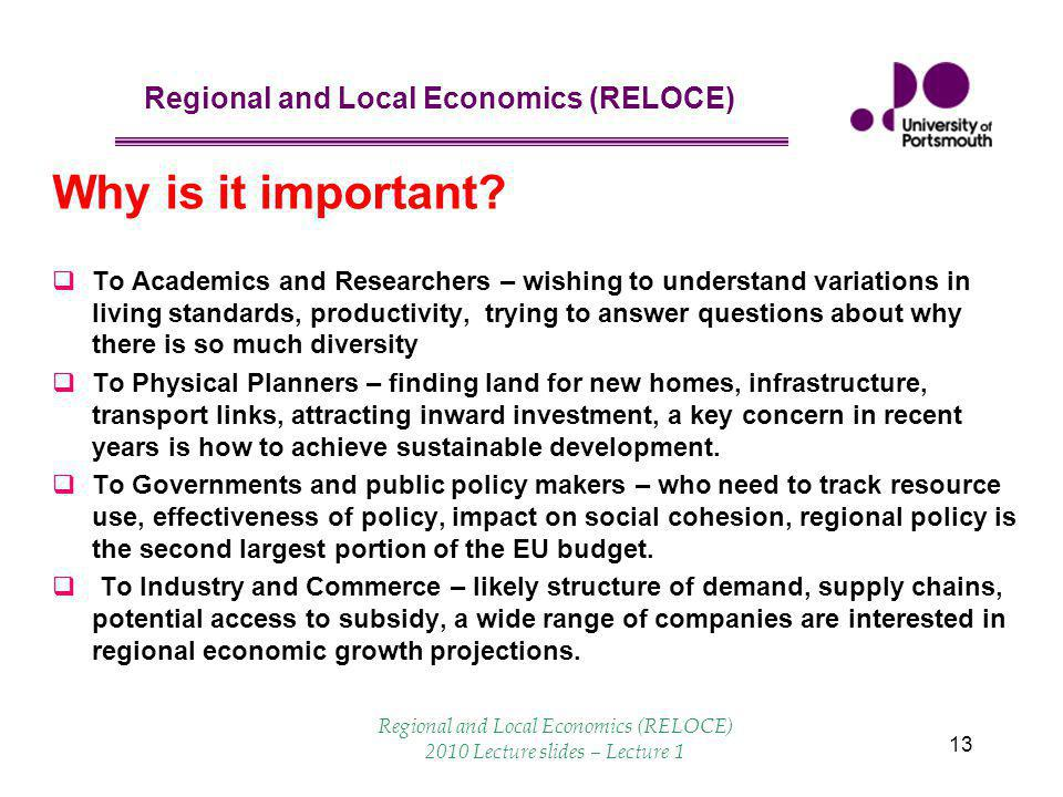 Regional and Local Economics (RELOCE) 13 Why is it important.