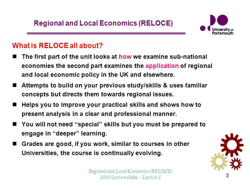 Regional and Local Economics (RELOCE) 4 What will you do.