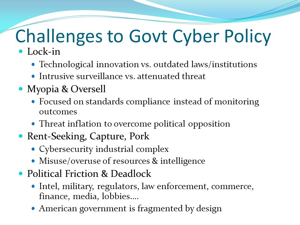 Challenges to Govt Cyber Policy Lock-in Technological innovation vs.