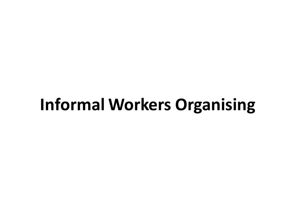 Informal Workers Organising