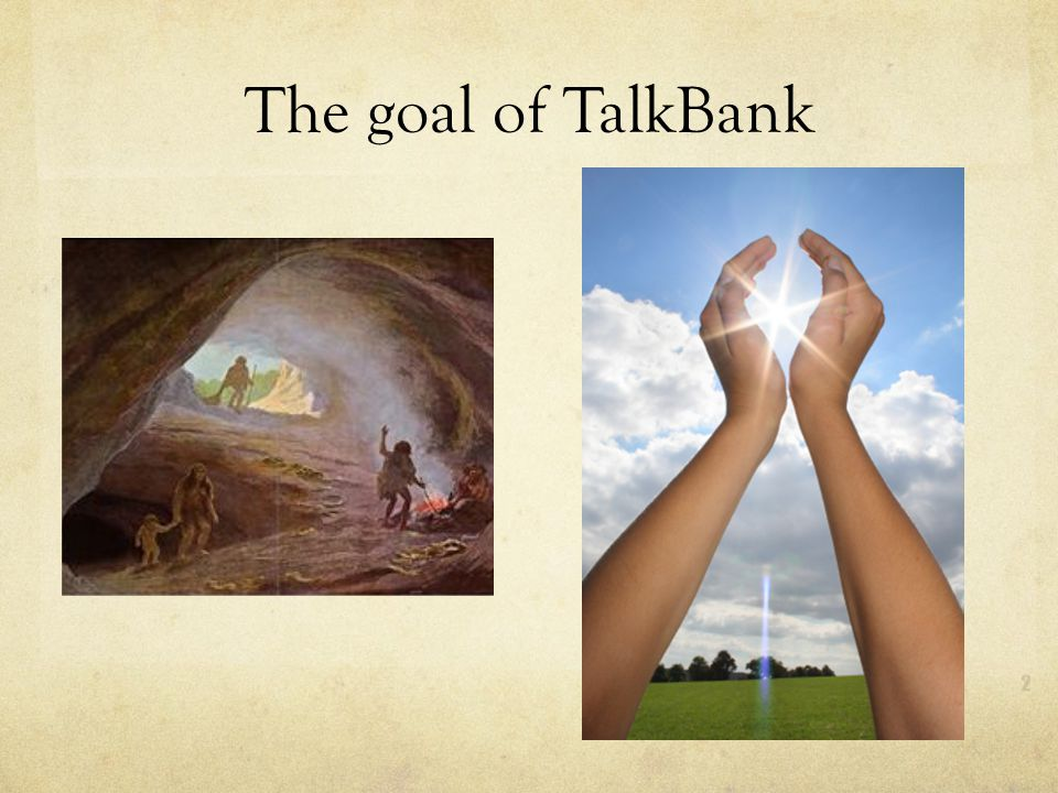 The goal of TalkBank