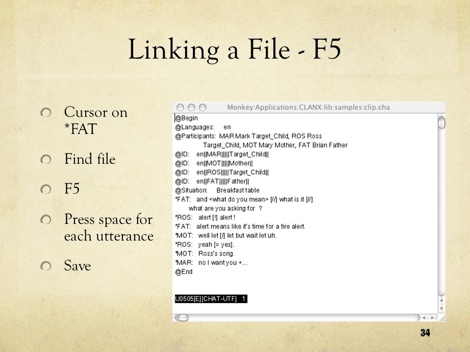 34 Linking a File - F5 Cursor on *FAT Find file F5 Press space for each utterance Save
