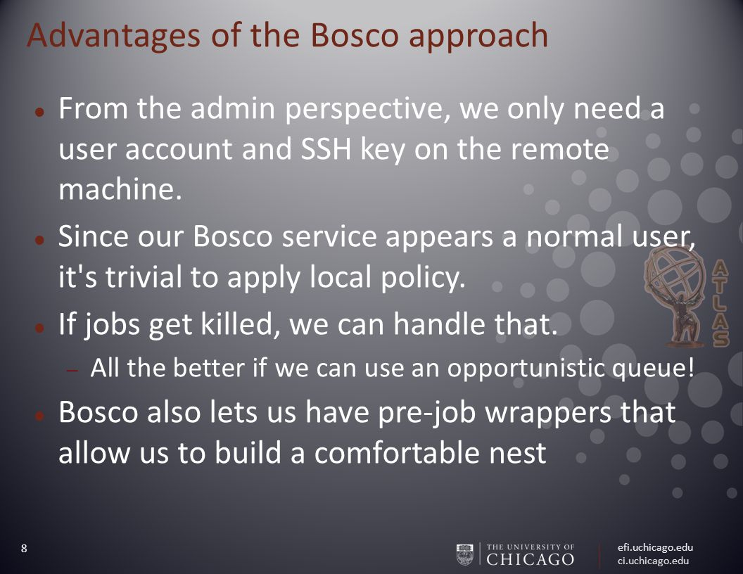 efi.uchicago.edu ci.uchicago.edu 9 Bosco as a standard tool for HTC In the reverse direction, we want users of remote clusters to be using our resources for spillover.
