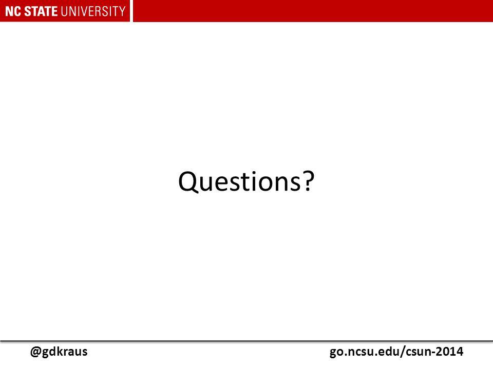 @gdkrausgo.ncsu.edu/csun-2014 Questions