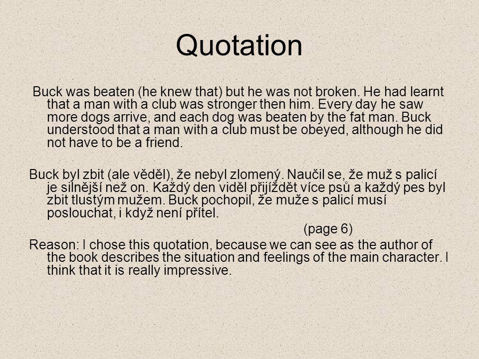 Quotation Buck was beaten (he knew that) but he was not broken.