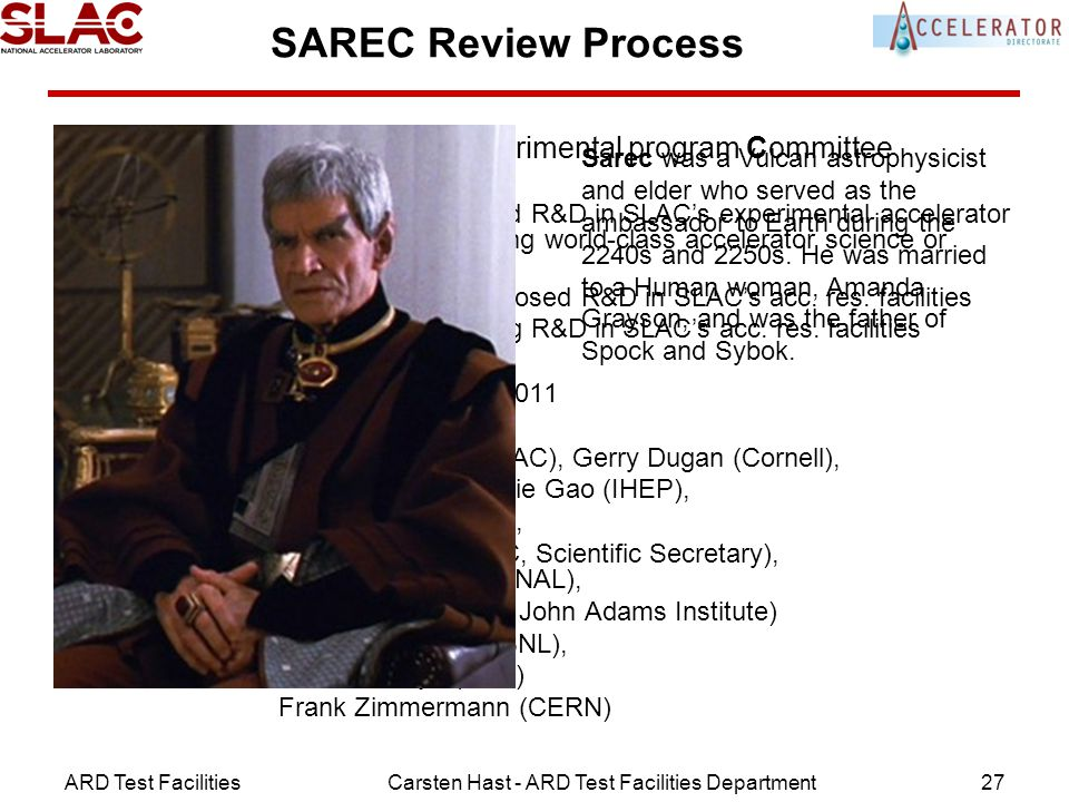 ARD Test FacilitiesCarsten Hast - ARD Test Facilities Department27 SAREC Review Process SLAC Accelerator Research Experimental program Committee –eval