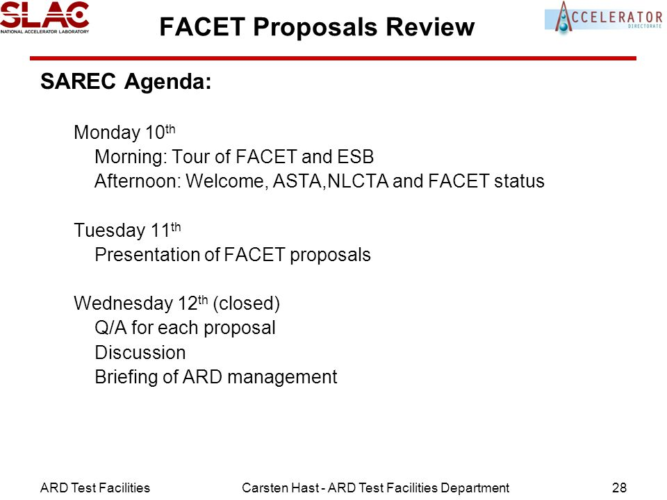 ARD Test FacilitiesCarsten Hast - ARD Test Facilities Department28 FACET Proposals Review SAREC Agenda: Monday 10 th Morning: Tour of FACET and ESB Af