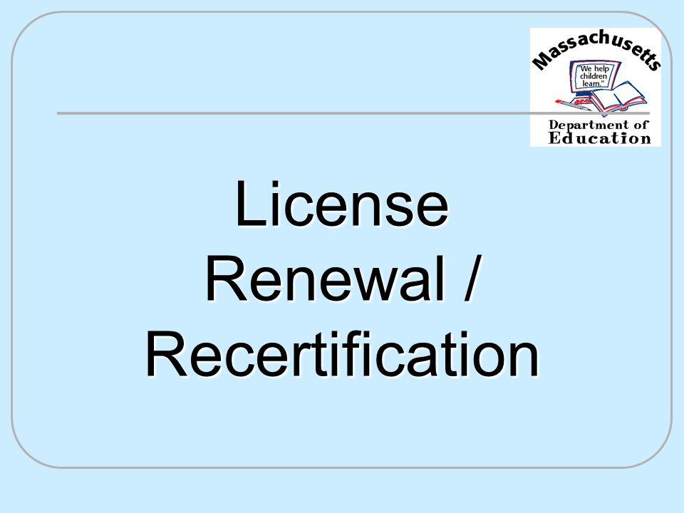 License Renewal / Recertification