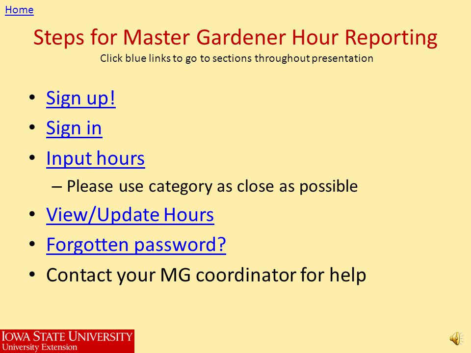 Steps for Master Gardener Hour Reporting Click blue links to go to sections throughout presentation Sign up.