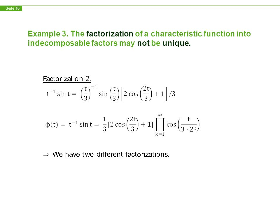 Seite 16 Example 3. The factorization of a characteristic function into indecomposable factors may not be unique.