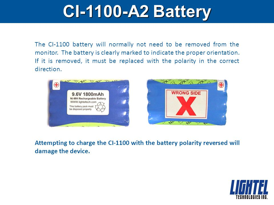 CI-1100-A2 Battery The CI-1100 battery will normally not need to be removed from the monitor.