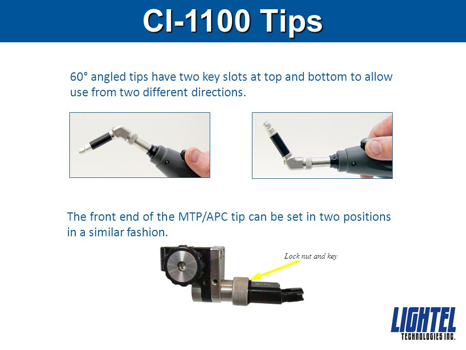 CI-1100 Tips 60° angled tips have two key slots at top and bottom to allow use from two different directions.