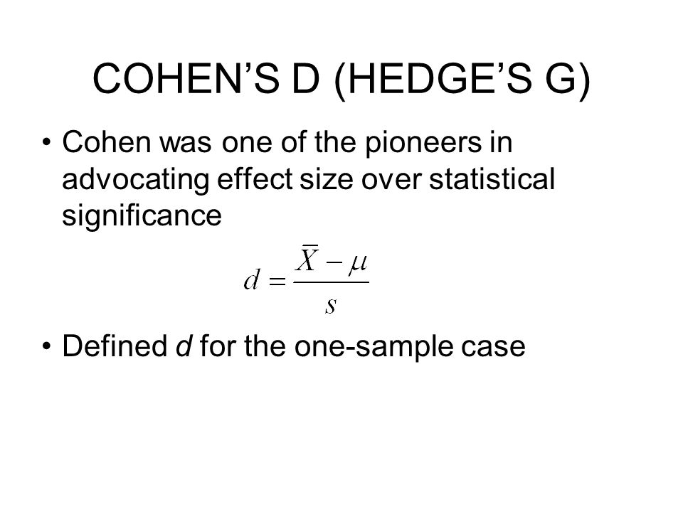CONFIDENCE INTERVALS FOR EFFECT SIZE Effect size statistics such as Hedge's g and η 2 have complex distributions Traditional methods of interval estimation rely on approximate standard errors assuming large sample sizes General form for d is the form for intervals we've seen in general