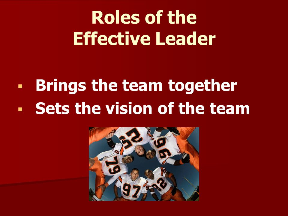 Qualities:   Demanding yet personable   Controlling yet flexible   Communicates openly and directly   Loyal to the team   Trusted   Respected and respects others Attributes of the Effective Leader