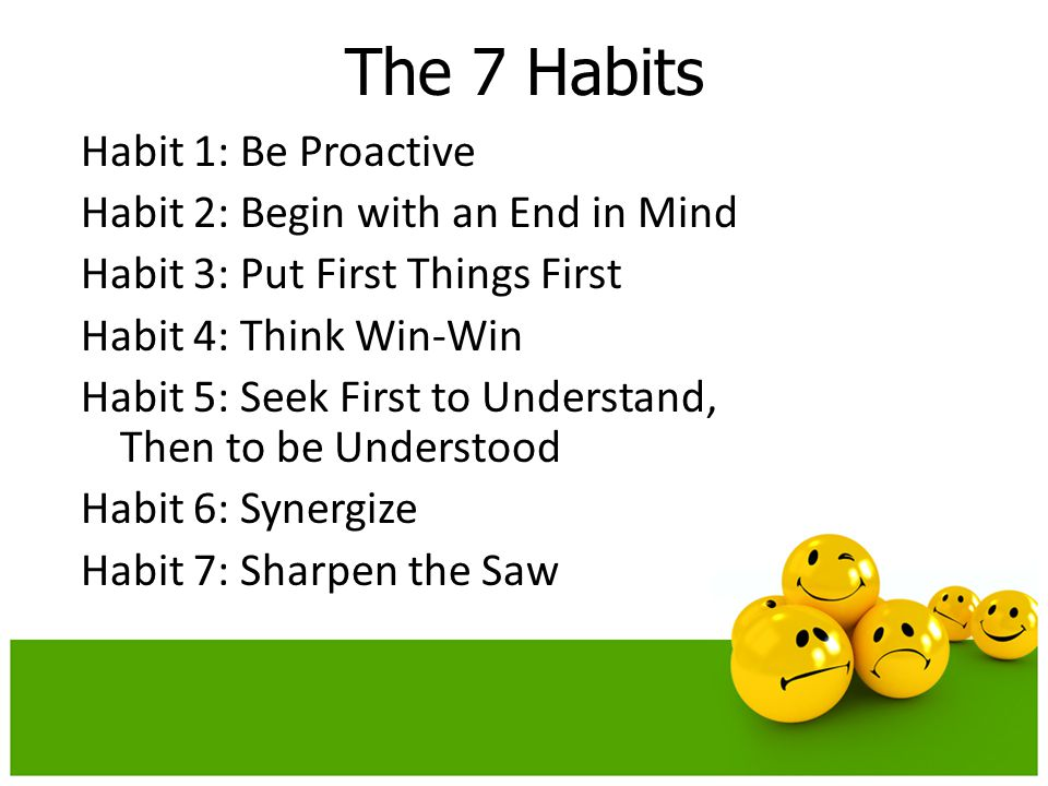 Habit : Think Win-Win Life is an All-You-Can-Eat Buffet -Win-Lose -The Totem Pole -Lose-Win -The Doormat -Lose-Lose -The Downward Spiral -Win-Win -The All-You-Can-Eat Buffet