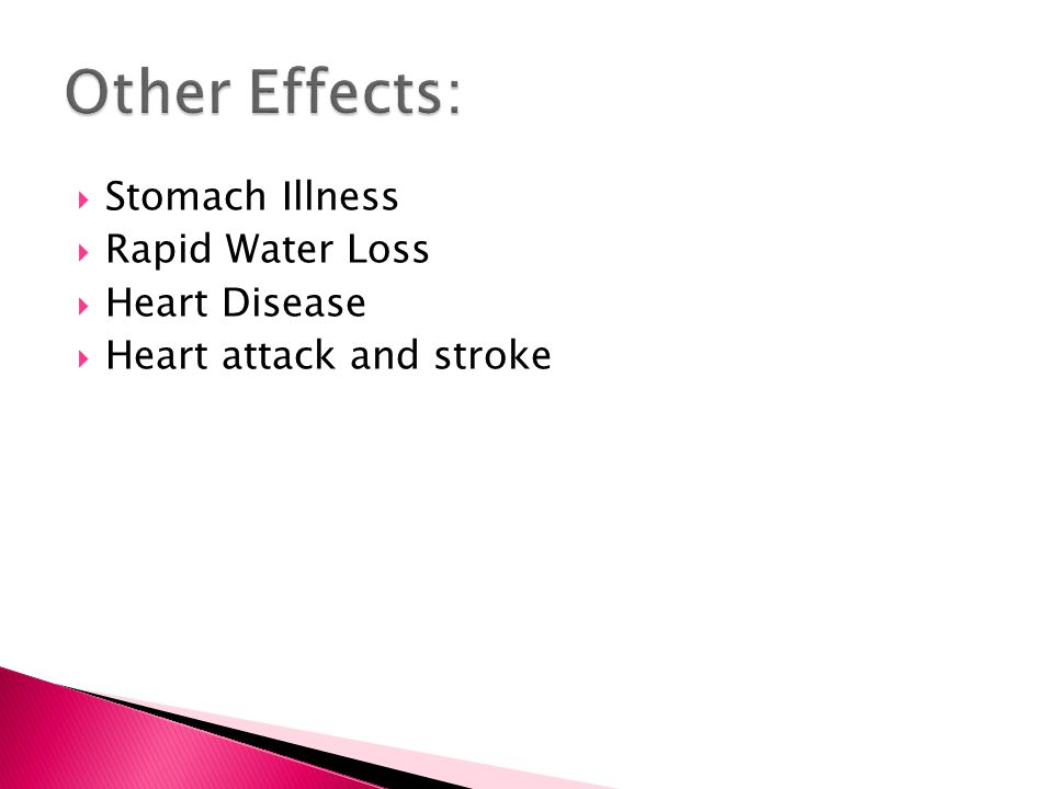  Stomach Illness  Rapid Water Loss  Heart Disease  Heart attack and stroke