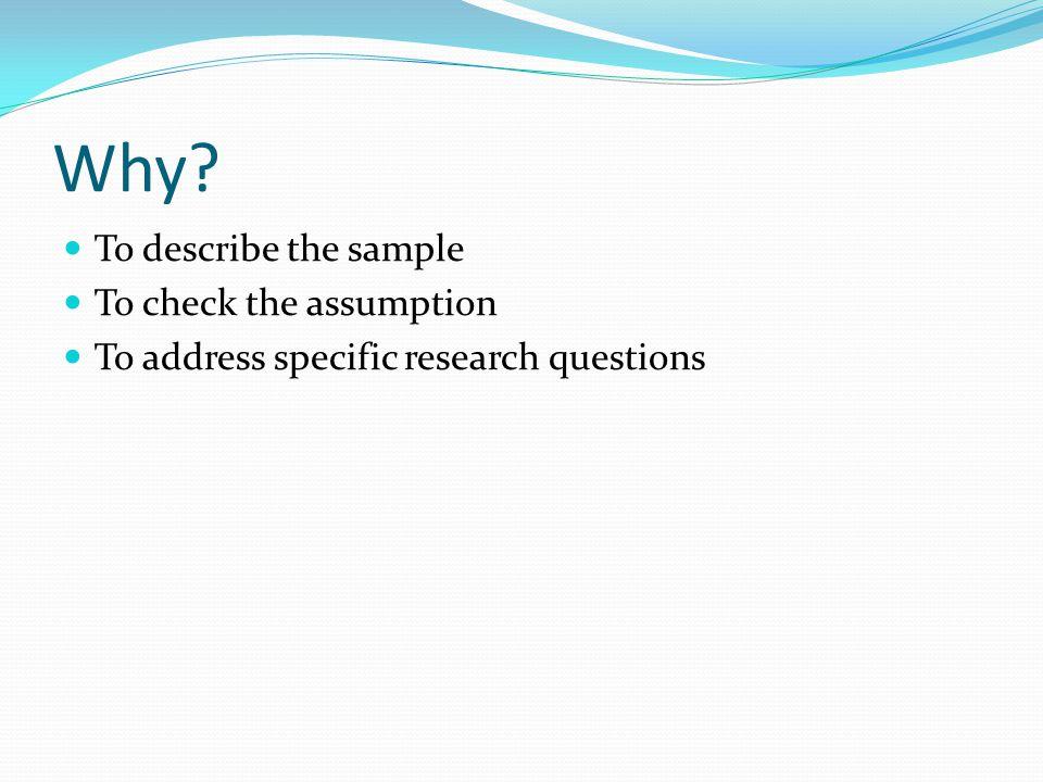 How? Frequencies Descriptives Explore