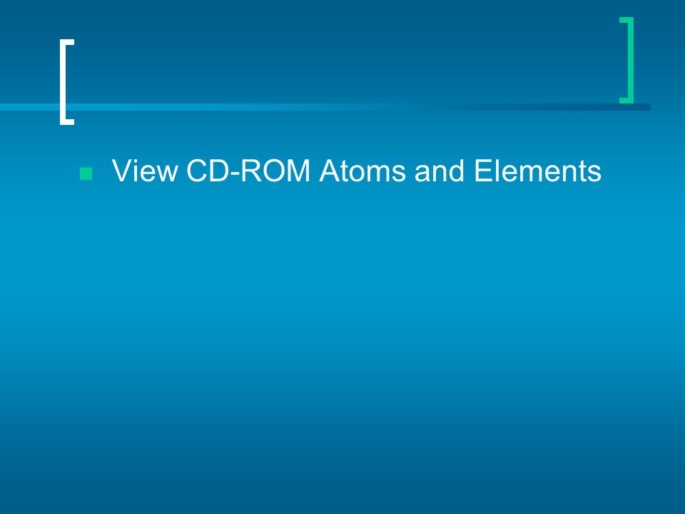 View CD-ROM Atoms and Elements