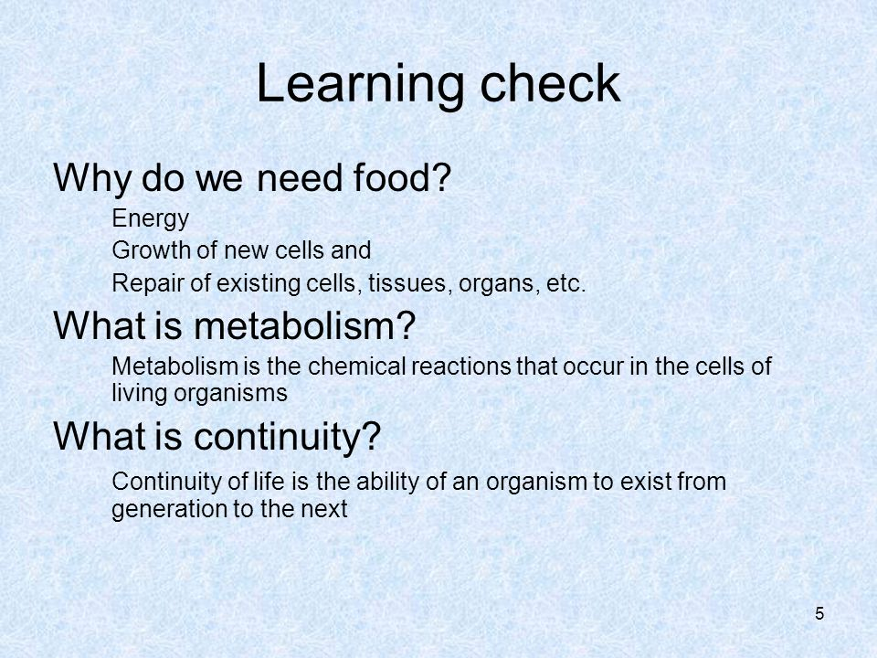 Learning check Why do we need food.