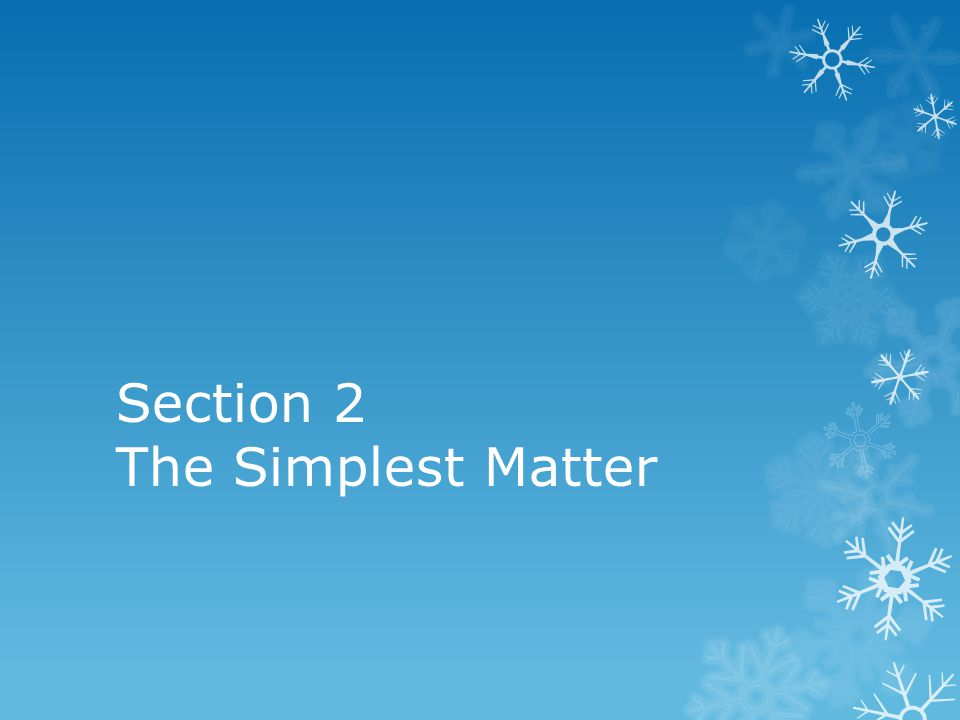Section 2 The Simplest Matter