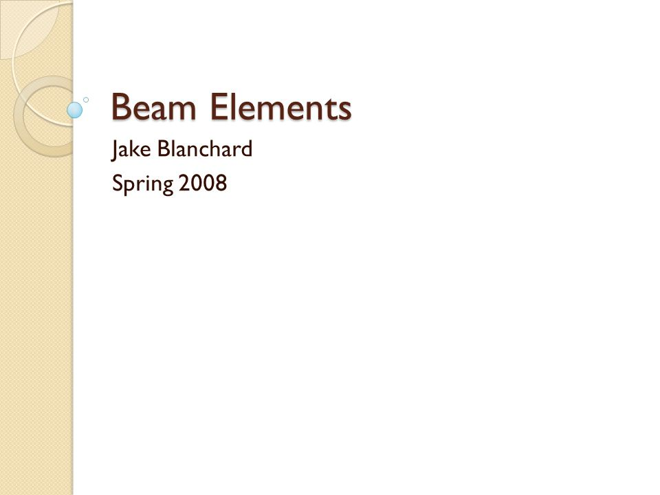 Beam Elements Jake Blanchard Spring 2008
