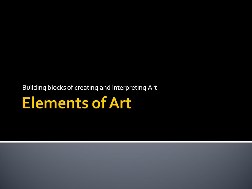 Building blocks of creating and interpreting Art