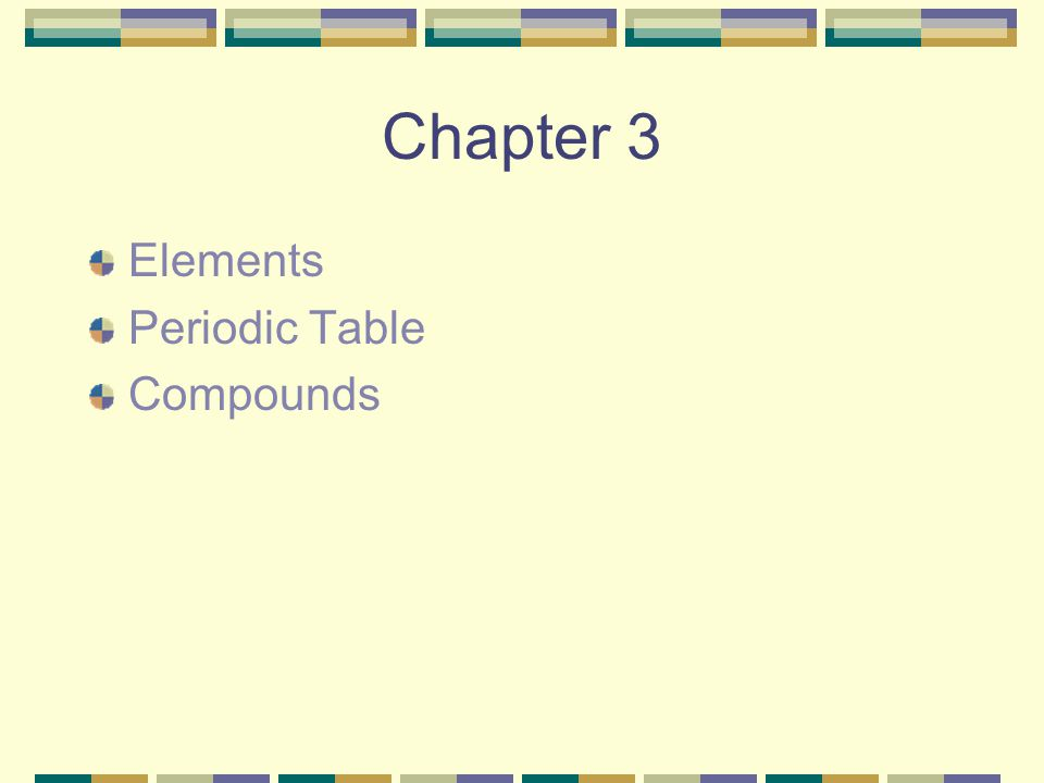 Chapter 3 Elements Periodic Table Compounds