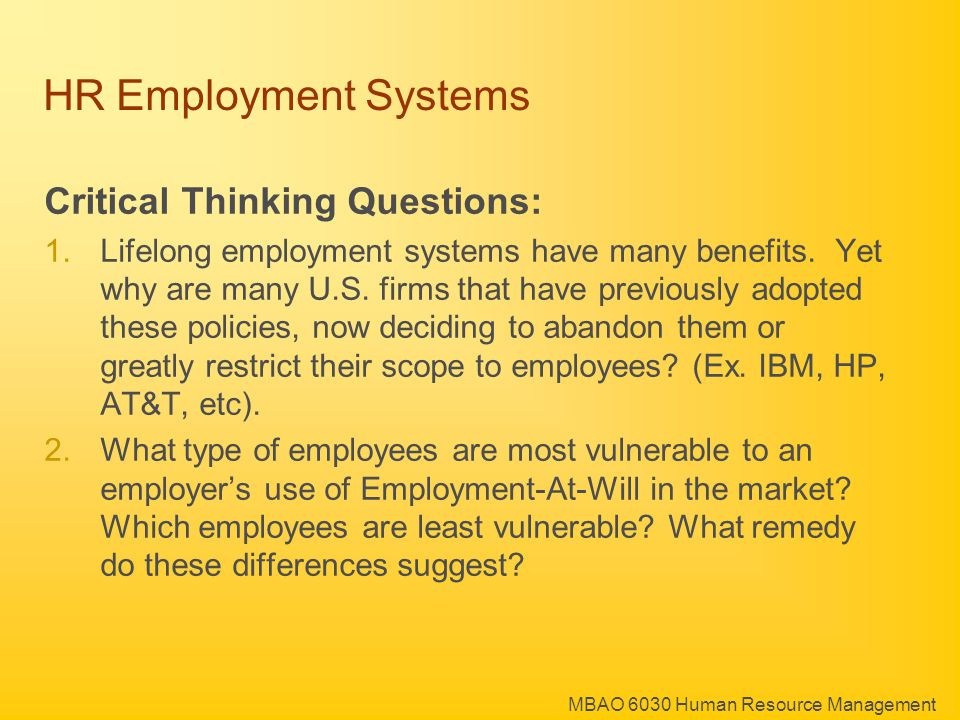 MBAO 6030 Human Resource Management HR Employment Systems Critical Thinking Questions: 1.Lifelong employment systems have many benefits.