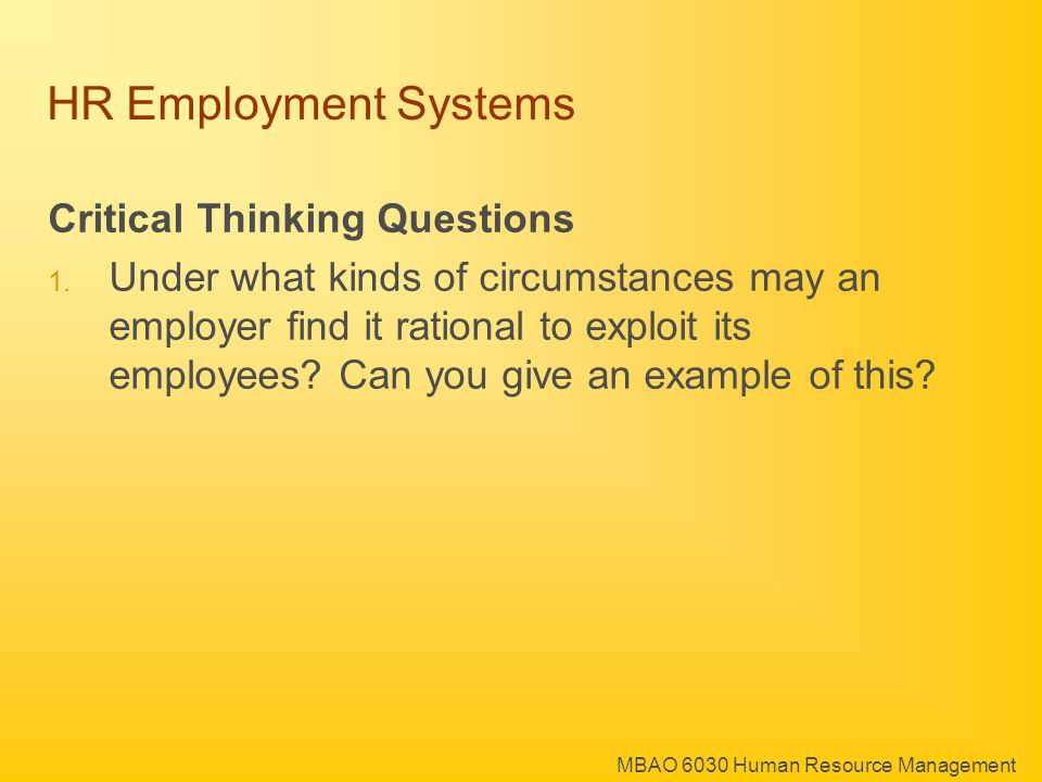 MBAO 6030 Human Resource Management HR Employment Systems Critical Thinking Questions 1.