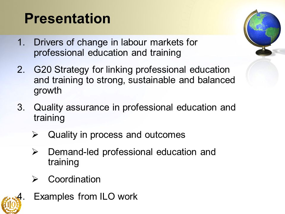 15 Towards an ILO skills strategy ILC discussion in 2008: How can skills development help improve productivity and increase employment to attain development goals?