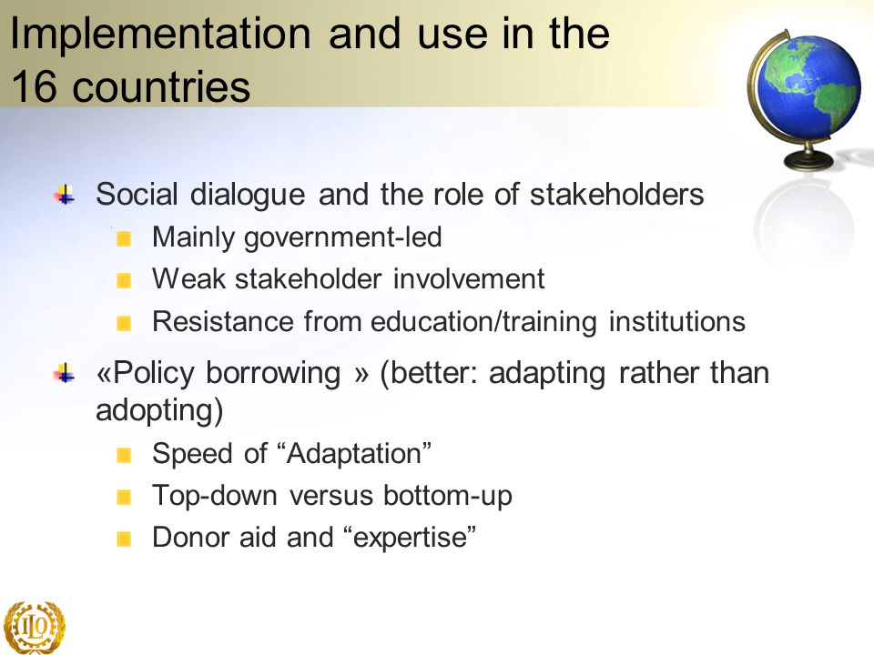 Social dialogue and the role of stakeholders Mainly government-led Weak stakeholder involvement Resistance from education/training institutions «Polic